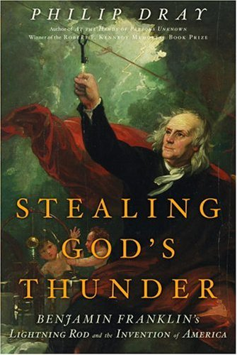 Stealing God's Thunder: Benjamin Franklin's Lightning Rod and the Invention of - Inventions Ben Franklin