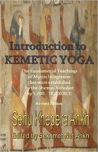 Introduction to Kemetic Yoga: The Fundamental Teachings of Mystic