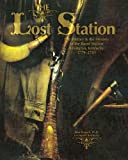 The Lost Station: The History & the Mystery of the Burnt Station Lexington, Kentucky 1779-1781