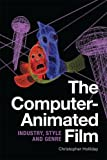 img - for The Computer-Animated Film: Industry, Style and Genre book / textbook / text book
