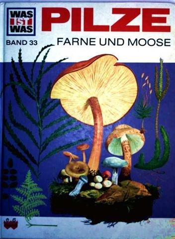 Was ist was - Pilze, Farne, Moose