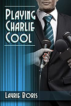 Playing Charlie Cool (Trager Family Secrets Book 3) by [Boris, Laurie]