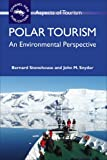 img - for Polar Tourism: An Environmental Perspective (ASPECTS OF TOURISM) book / textbook / text book