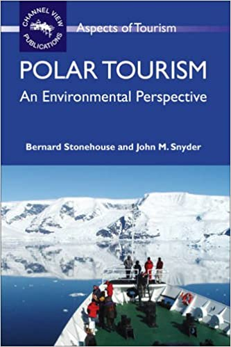 Polar Tourism: An Environmental Perspective (Aspects of Tourism)