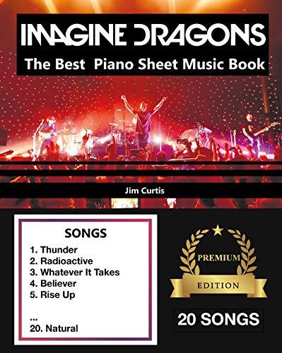 - Imagine Dragons The Best: Piano Sheet Music Book - Piano Book - Piano Music - Keyboard Piano Book - Music Piano - Sheet Music Book - Imagine Dragons Book - The Piano Book - Electric Piano Book