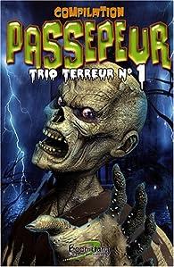 Passepeur trio terreur, tome 1 par Richard Petit