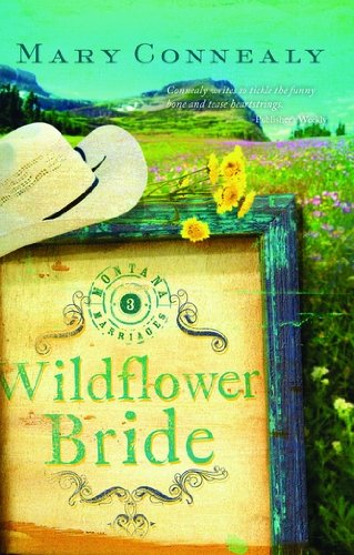 The Wildflower Bride (Montana Marriages) by [Connealy, Mary]