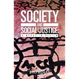 Society and Social Justice: A Nexus in Review