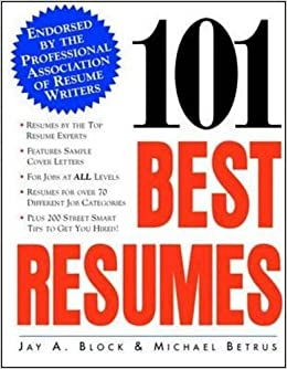 101 best resumes endorsed by the professional association of resume writers jay a block michael betrus 9780070328938 amazoncom books