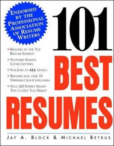 101 best resumes endorsed by the professional association of resume writers jay a block michael betrus 9780070328938 amazoncom books - Professional Association Of Resume Writers