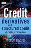 Credit Derivatives and Structured Credit: A Guide for Investors (The Wiley Finance Series)