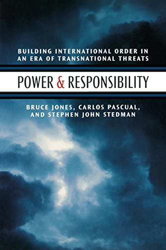 Power and Responsibility: Building International Order in an Era of Transnational Threats