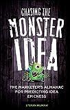 Chasing the Monster Idea: The Marketer's Almanac for Predicting Idea Epicness