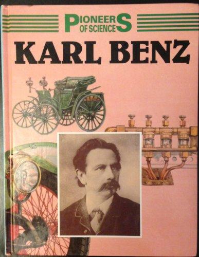 Karl Benz  Pioneers Of Science