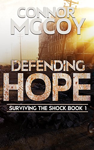 Defending Hope: An EMP Survival Story (Surviving The Shock Book 1) by [Mccoy, Connor]