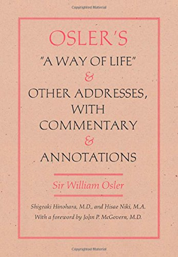 Osler's  A Way of Life  and Other Addresses, with Commentary and Annotations