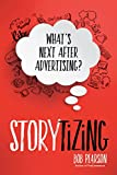 Storytizing: What's Next After Advertising