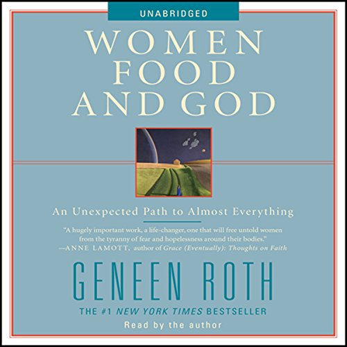 Women, Food and God: An Unexpected Path to Almost Everything Audiobook [Free Download by Trial] thumbnail