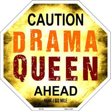 (Pride Plates Caution Drama Queen Ahead Metal Novelty Stop Sign BS-386)