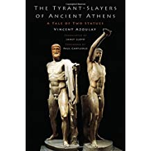 The Tyrant Slayers of Ancient Athens: A Tale of Two Statues