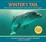 Winter's Tail: How One Little Dolphin Learned to Swim Again