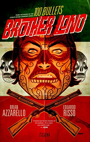 100 Bullets: Brother Lono: From the World of the Eisner Award-Winning Series