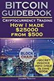 img - for Crytocurrency And Trading: Or How I made $25000 from $500: Blockchain, How To Buy Bitcoin & Ethereum, Real Tips For Cryptocurrency Trading, Mastering Bitcoin, Cryptocurrency Investing, Ripple Coin book / textbook / text book