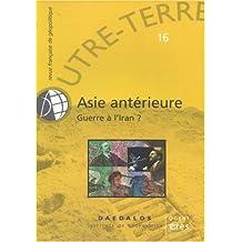 Fr. Geopolitique T.16-2006: Asie Anterieure, Guerre a l'Iran?
