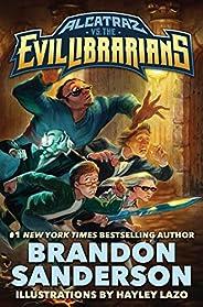 Alcatraz vs. the Evil Librarians (Alcatraz Versus the Evil Librarians Book 1)