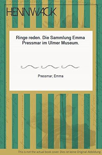 Ringe reden - Die Sammlung Emma Pressmar