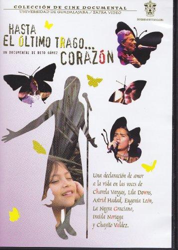 Hasta el Ultimo Trago...Corazon [NTSC/Region 0 dvd. Import - Latin America] Documental by Beto Gomez (English subtitles)
