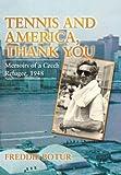 Tennis and America, Thank You, Freddie Botur, 1481746839