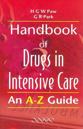 Handbook Of Drugs In Intensive Care  An A Z Guide
