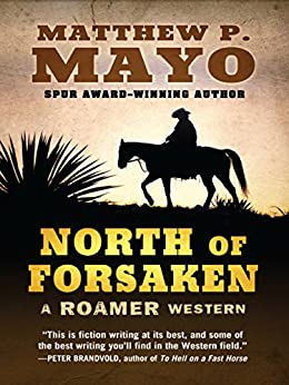 North of Forsaken (A Roamer Western) by [Mayo, Matthew P.]