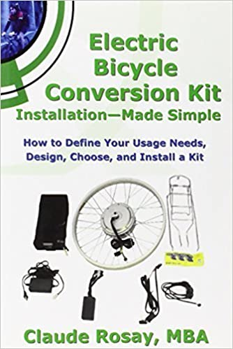 Book Electric Bicycle Conversion Kit Installation - Made Simple (How to Design, Choose, Install and Use an E-Bike Kit) by Rosay, Claude (March 1, 2011)