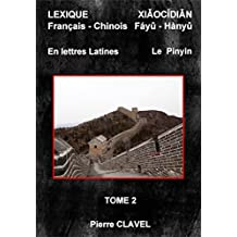 Lexique Français-Chinois en lettres latines: Tome 2 (French Edition)