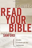 How to Read Your Bible, David Sanford and Renee Sanford, 0849907985
