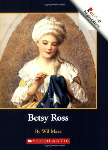 Betsy Ross Flag History - Betsy Ross (Rookie Biographies (Paperback))