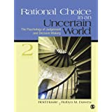 Rational Choice in an Uncertain World: The Psychology of Judgment and Decision Making