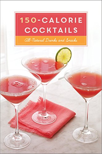 150-Calorie Cocktails: All-Natural Drinks and Snacks