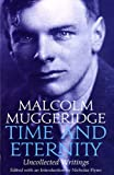 Time and Eternity, Malcolm Muggeridge, 1570759057