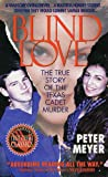 Blind Love : The True Story of the Texas Cadet Murders by Peter Meyer front cover