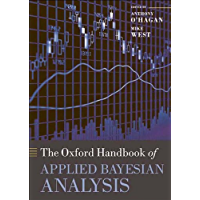 The Oxford Handbook of Applied Bayesian Analysis (Oxford Handbooks)