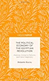 The Political Economy of the Egyptian Revolution : Mubarak, Economic Reforms and Failed Hegemony, Roccu, Roberto, 1137395915