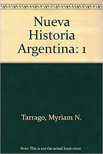 Pueblos originarios y la conquista / Indigenous Peoples and Conquest: 1 (Nueva Historia Argentina) (Spanish Edition): myriam Noemi Tarrago, Random House ...