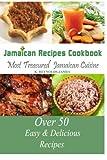 Jamaican Recipes Cookbook: Over 50 Most Treasured Jamaican Cuisine Cooking Recipes (Caribbean Recipes)