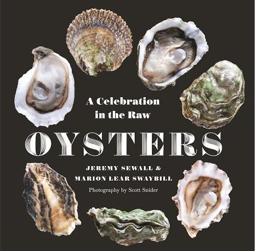 Oysters: A Celebration in the Raw by Jeremy Sewall, Marion  Lear Swaybill