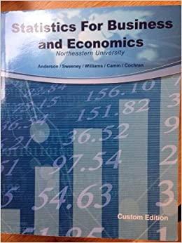 Statistics for business and economics andersonsweeney 12th statistics for business and economics andersonsweeney 12th edition northeastern university custom edition anderson sweeney williams camm fandeluxe