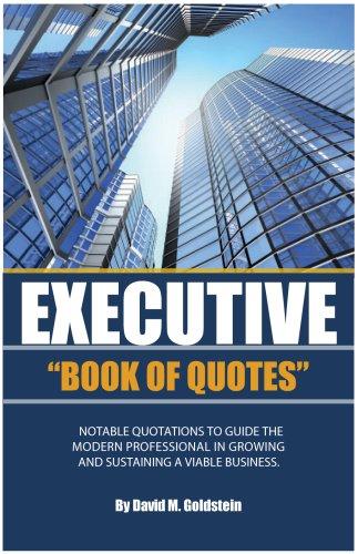 Executive Book of Quotes (Englisch) Taschenbuch – 10. Juli 2008 David M Goldstein Bamford Press 0615209688