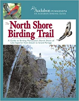 Book The North Shore Birding Trail: A Guide to Birding Minnesota's North Shore of Lake Superior from Duluth to Grand Portage (2007-01-01)